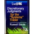 Russell Sands – Discretionary Judgments for the 'Systems' Trader